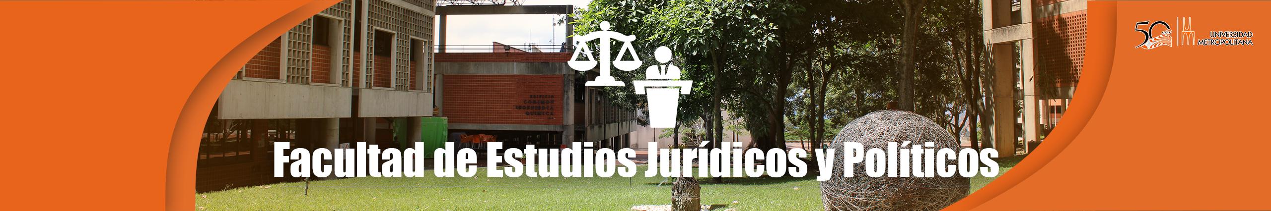 FACULTAD DE ESTUDIOS JURÍDICOS Y POLÍTICOS